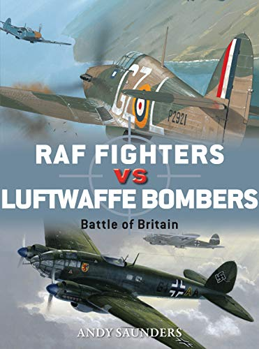 RAF Fighters vs Luftwaffe Bombers: Battle of Britain (Duel Book 68) ()