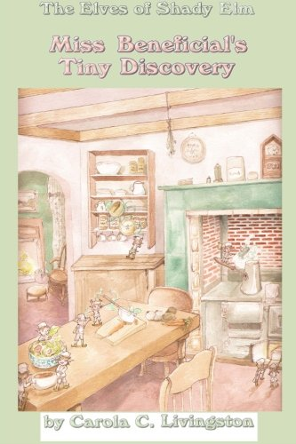 The Elves of Shady Elm: Miss Beneficial's Tiny Discovery