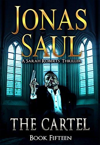 The Cartel (A Sarah Roberts Thriller Book 15) ()