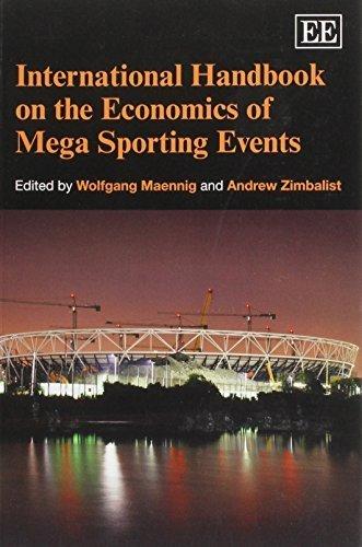 International Handbook on the Economics of Mega Sporting Events by Wolfgang Maennig (2013-12-31)