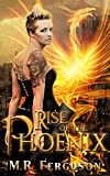 Rise of the Phoenix (The Phoenix Trilogy Book 1)
