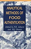 Analytical Methods of Food Authentication, Philip R. Ashurst and M. J. Dennis, 0751404268