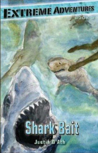 Shark Bait (Extreme Adventures (Kane Miller))