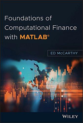 Computational Foundations - Foundations of Computational Finance with MATLAB