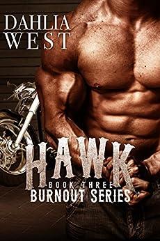 Hawk (Burnout Book 3) by [West, Dahlia]