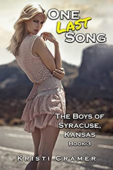 One Last Song: A Dash of Romance Suspense Novel (The Boys of Syracuse, Kansas Book 3) by [Cramer, Kristi]