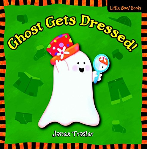 Ghost Gets Dressed! (Little Boo! Books)