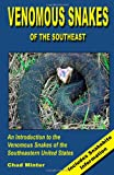 Venomous Snakes of the Southeast, Chad Minter, 1411617797
