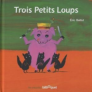 """Afficher """"Trois petits loups"""""""
