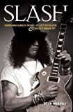 "Slash: Surviving ""Guns N' Roses"", ""Velvet Revolver"" and Rock's Snake Pit by Paul Stenning (2007-05-03)"