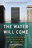 #10: The Water Will Come: Rising Seas, Sinking Cities, and the Remaking of the Civilized World
