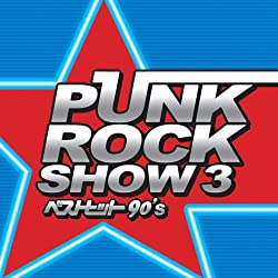 PUNK ROCK SHOW3 BEST HIT 90S'