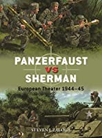 Panzerfaust vs Sherman: European Theater 1944-45 (Duel)