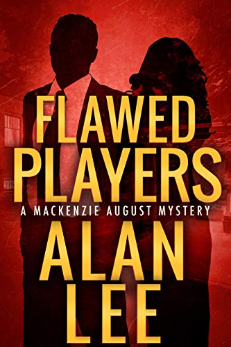Flawed Players (An Action Mystery (Mackenzie August series) Book 3) ()
