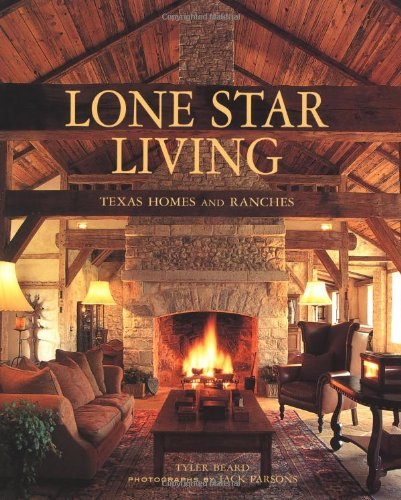 Lone Star Living: Texas Homes And Ranches: Tyler Beard, Jack