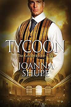 Tycoon (The Knickerbocker Club) by [Shupe, Joanna]