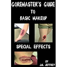 GoreMaster's Guide to Basic Makeup Special Effects