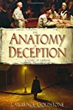 The Anatomy of Deception, Lawrence Goldstone, 0385341342