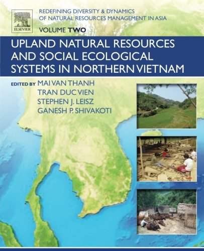 Redefining Diversity and Dynamics of Natural Resources Management in Asia, Volume 2: Upland Natural Resources and Social Ecological Systems in Northern Vietnam by Shivakoti Ganesh