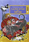 img - for La Plus Grosse Betise (French Edition) book / textbook / text book