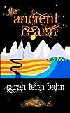 The Ancient Realm, Sarah Bahn, 1468124013