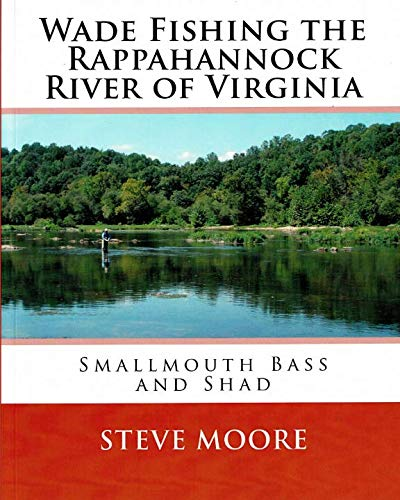 Wade Fishing the Rappahannock River of Virginia: Smallmouth Bass and Shad (CatchGuide Series)
