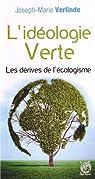 L'idéologie verte. Les dérives de l'écologisme par Verlinde