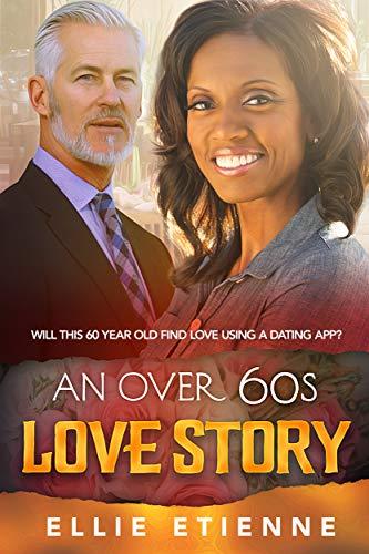 An Over 60s Love Story (BWWM Billionaire Romance Book 1) (Dating A Widower Feeling Second Best)
