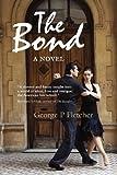 The Bond, George P. Fletcher, 1841139831