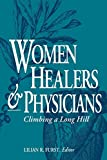 img - for Women Healers and Physicians: Climbing a Long Hill book / textbook / text book