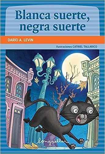 Blanca suerte, negra suerte (Spanish Edition): Dario Ariel Levin: 9789875509832: Amazon.com: Books