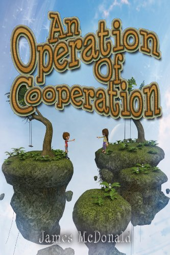 An Operation of Cooperation: A Children's Book about Getting Along