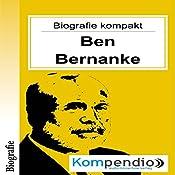 Ben Bernanke (Biografie kompakt): Alles was Sie über Ben Bernanke wissen müssen in 10 Minuten | Robert Sasse, Yannick Esters