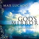 God's Mirror, Max Lucado, 1591452791
