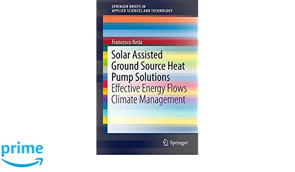 Solar Assisted Ground Source Heat Pump Solutions: Effective Energy
