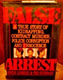 img - for False Arrest: True Story of Kidnapping, Contract Murder, Police Corruption and Innocence by Joyce Lukezic (1994-01-13) book / textbook / text book