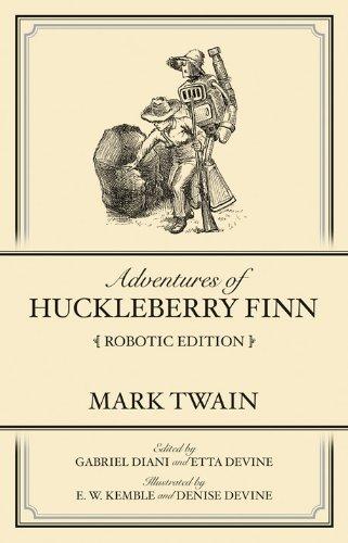 Adventures of Huckleberry Finn Robotic Edition (Satire In The Adventures Of Huckleberry Finn)