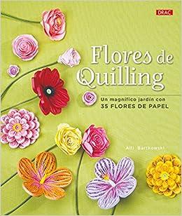 FLORES DE QUILLING (Spanish) Paperback – 2014
