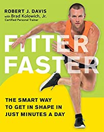 Fitter Faster: The Smart Way to Get in Shape in Just Minutes a Day (Agency/Distributed)