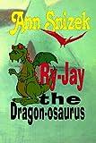 Ry-Jay the Dragon-Osaurus, Ann Snizek, 1483982521