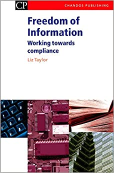 Book Freedom of Information: Working Towards Compliance (Chandos Information Professional Series)