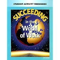 Succeeding In The World Of Work: Student Activity Workbook