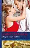Front cover for the book A Ring to Secure His Heir by Lynne Graham