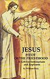 Jesus-Pivot of the Priesthood, William Daly, 0931888573