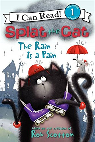 Download Splat the Cat: The Rain Is a Pain (I Can Read Level 1) ebook
