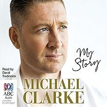 My Story Audiobook by Michael Clarke Narrated by David Tredinnick