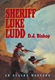 Sheriff Luke Ludd, D. J. Bishop, 0803497911