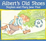Albert's Old Shoes, Stephen Muir and Mary Jane Muir, 0773757775