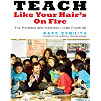 Teach Like Your Hair's on Fire: The Methods and Madness Inside Room 56 (English Edition)