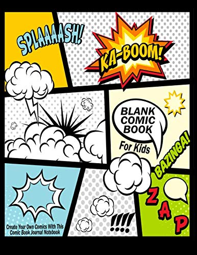 Blank Comic Book For Kids : Create Your Own Comics With This Comic Book Journal Notebook: Over 100 Pages Large Big 8.5″ x 11″ Cartoon / Comic Book With Lots of Templates (Blank Comic Books)